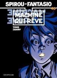 Tome et  Janry - Spirou et Fantasio Tome 46 : La machine qui rêve.