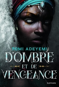 Tomi Adeyemi - Children of Blood and Bone Tome 2 : D'ombre et de vengeance.
