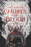 Tomi Adeyemi - Children of Blood and Bone.