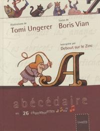 Tomi Ungerer et Boris Vian - Abécédaire en 26 chansons. 1 CD audio