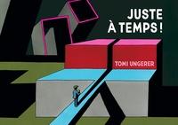 Tomi Ungerer - Juste à temps !.