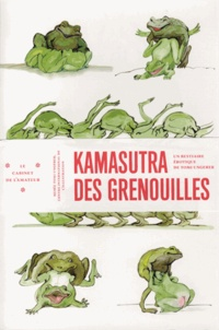 Tomi Ungerer et Thérèse Willer - Kamasutra des grenouilles - Un bestiaire érotique de Tomi Ungerer.