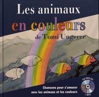 Tomi Ungerer - Les animaux en couleurs de Tomi Ungerer. 1 CD audio