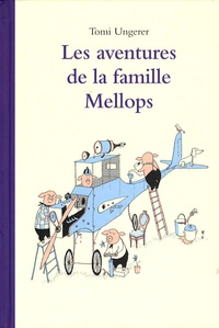 Tomi Ungerer - Les aventures de la famille Mellops.