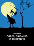 Tomi Ungerer - Ogres, brigands et compagnie.