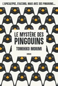 Tomihiko Morimi - Le mystère des pingouins.
