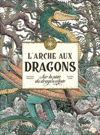 Tomislav Tomic - L'arche aux dragons - Sur la piste du dragon céleste.