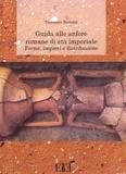 Tommaso Bertoldi - Guida alle anfore romane di età imperiale - Forme, impasti e distribuzione.