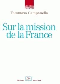 Tommaso Campanella - Sur la mission de la France.