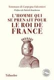 Tommaso Di Carpegna Falconieri - L'homme qui se prenait pour le roi de France.
