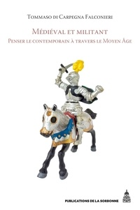 Tommaso Di Carpegna Falconieri - Médiéval et militant - Penser le contemporain à travers le Moyen Age.