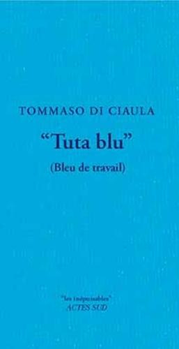 "Tommaso Di Ciaula - ""Tuta Blu"" (bleu de travail)."