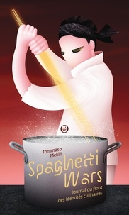 Tommaso Melilli - Spaghetti Wars - Journal du front des identités culinaires.