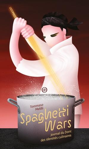 Spaghetti Wars. Journal du front des identités culinaires