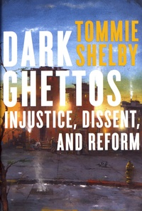 Tommie Shelby - Dark Ghettos - Injustice, Dissent, and Reform.
