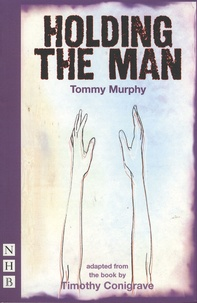 Tommy Murphy - Holding the Man.