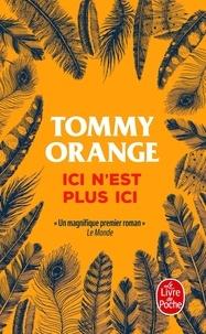 Tommy Orange - Ici n'est plus ici.