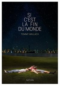 Tommy Wallach - Si c'est la fin du monde.