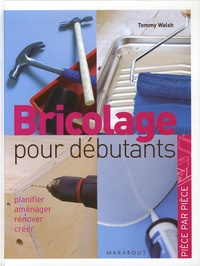 Tommy Walsh - Bricolage facile - Planifier, aménager, rénover.