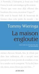 Tommy Wieringa - La Maison engloutie.