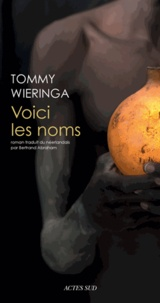 Tommy Wieringa - Voici les noms.
