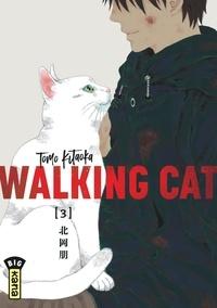 Tomo Kitaoka - Walking Cat Tome 3 : .
