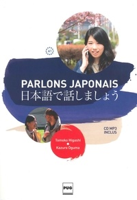 Tomoko Higashi et Kazuro Oguma - Parlons japonais A1. 1 CD audio MP3