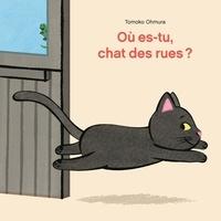Tomoko Ohmura - Où es-tu, chat des rues ?.