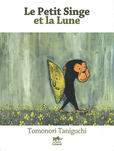Tomonori Taniguchi - Le Petit Singe et la Lune.