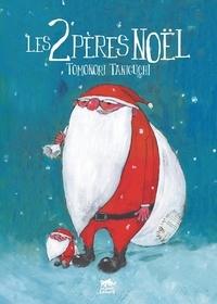 Tomonori Taniguchi - Les 2 pères Noël - Edition bilingue français-japonais.