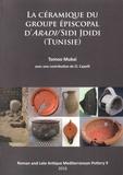 Tomoo Mukai - La Céramique du Groupe Episcopal d'Aradi/Sidi Jdidi (Tunisie).