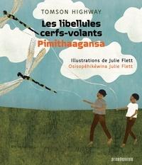 Tomson Highway et Julie Flett - Les libellules cerfs-volants • Pimithaagansa.