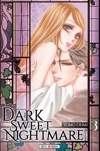Tomu Ohmi - Dark Sweet Nightmare T03.