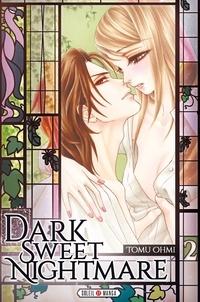 Tomu Ohmi - Dark sweet nightmare Tome 2 : .