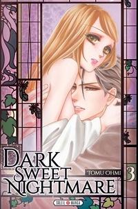 Tomu Ohmi - Dark sweet nightmare Tome 3 : .