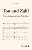 Ton und Zahl - Musiktheoretische Studien.