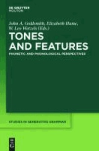 Tones and Features - Phonetic and Phonological Perspectives.
