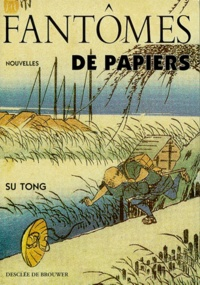 Tong Su - Fantômes de papiers.