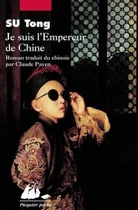 Tong Su et Claude Payen - Je suis l'Empereur de Chine.