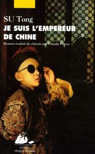 Tong Su - Je suis l'empereur de Chine.