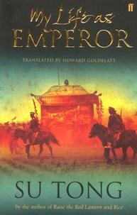 Tong Su - My Life as Emperor.