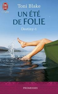 Toni Blake - Destiny Tome 1 : Un été de folie.