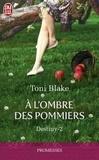 Toni Blake - Destiny Tome 2 : A l'ombre des pommiers.