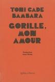 Toni Cade - Gorille, mon amour.