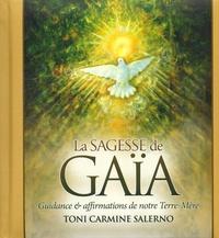 Toni Carmine Salerno - La sagesse de Gaïa - Guidance et affirmations de notre Terre-Mère.