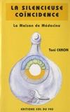 Toni Ceron - La silencieuse coïncidence - La maison de médecine.