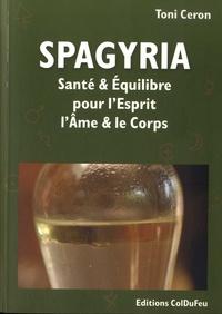 Toni Ceron - Spagyria - Santé et équilibre pour l'esprit, l'âme et le corps.