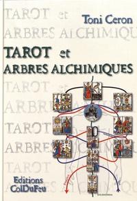 Toni Ceron - Tarot et arbres alchimiques.