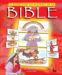 Toni Goffe et Sally Ann Wright - Je reconstitue les histoires de la Bible.