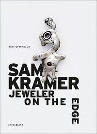 Toni Greenbaum - Sam Kramer - Jeweler on the Edge.